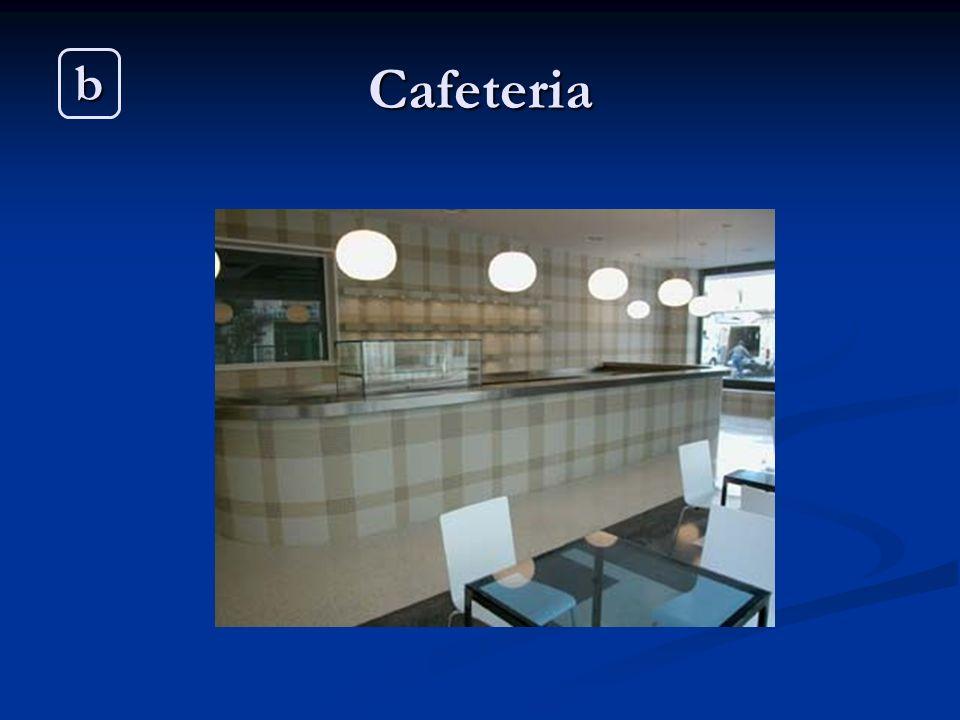 Cafeteria b