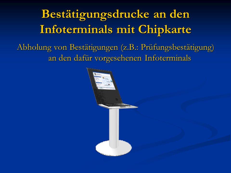 Bestätigungsdrucke an den Infoterminals mit Chipkarte