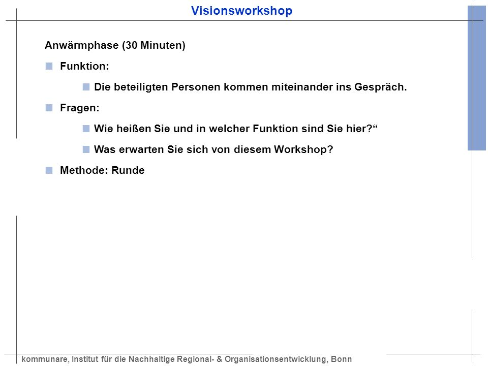 Visionsworkshop Anwärmphase (30 Minuten) Funktion: