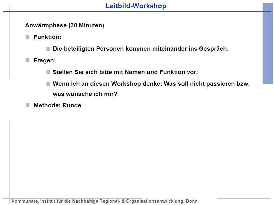 Leitbild-Workshop Anwärmphase (30 Minuten) Funktion: