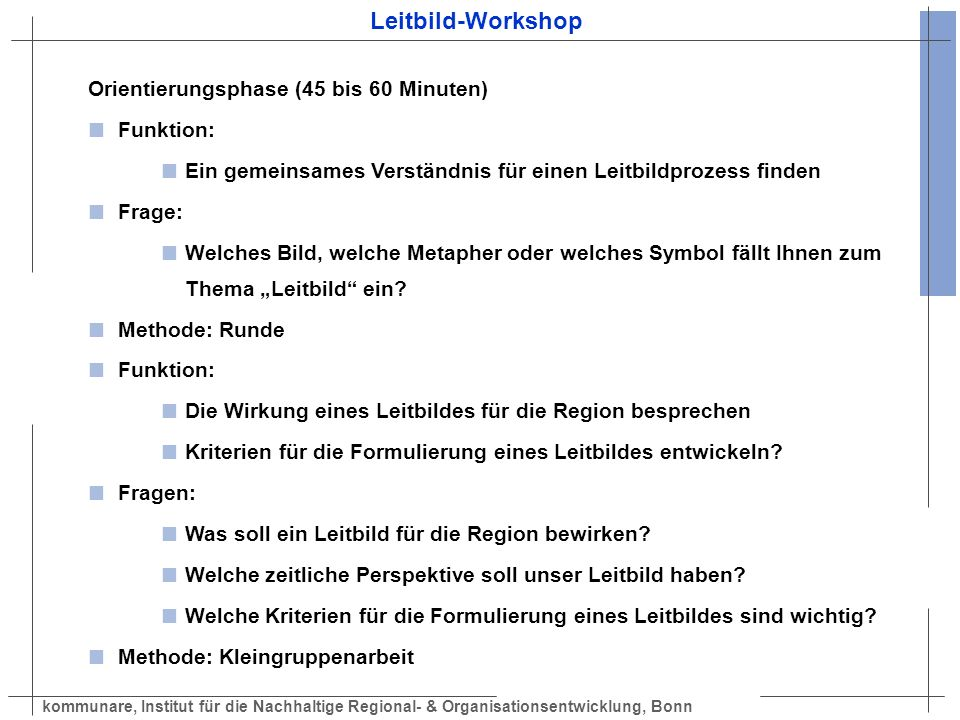 Leitbild-Workshop Orientierungsphase (45 bis 60 Minuten) Funktion: