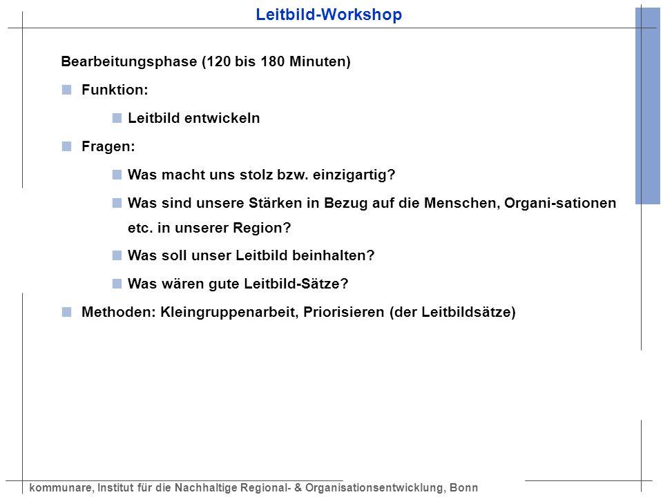 Leitbild-Workshop Bearbeitungsphase (120 bis 180 Minuten) Funktion: