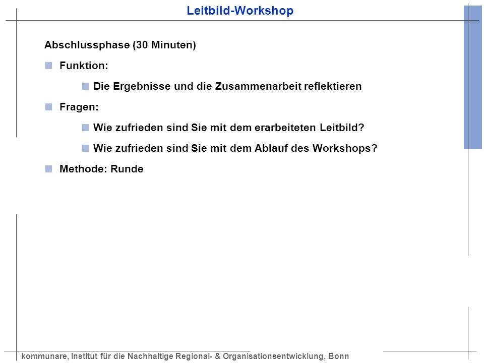 Leitbild-Workshop Abschlussphase (30 Minuten) Funktion: