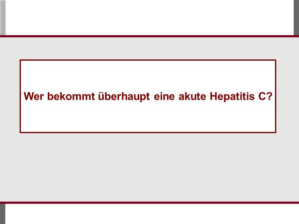 Wer bekommt überhaupt eine akute Hepatitis C