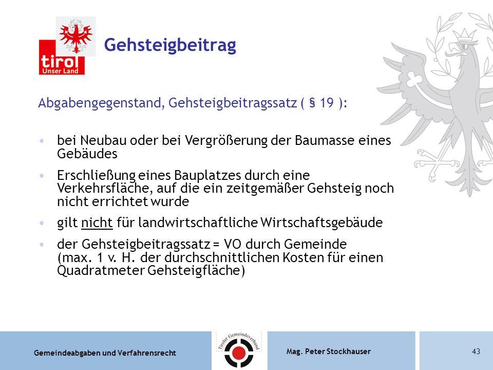 Gehsteigbeitrag Abgabengegenstand, Gehsteigbeitragssatz ( § 19 ):