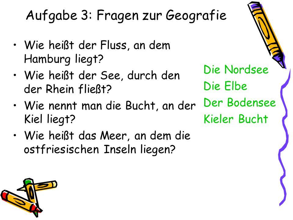 Aufgabe 3: Fragen zur Geografie