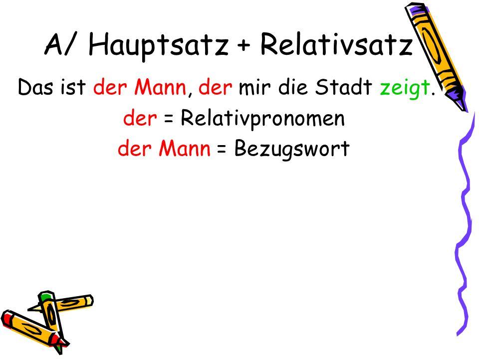 A/ Hauptsatz + Relativsatz