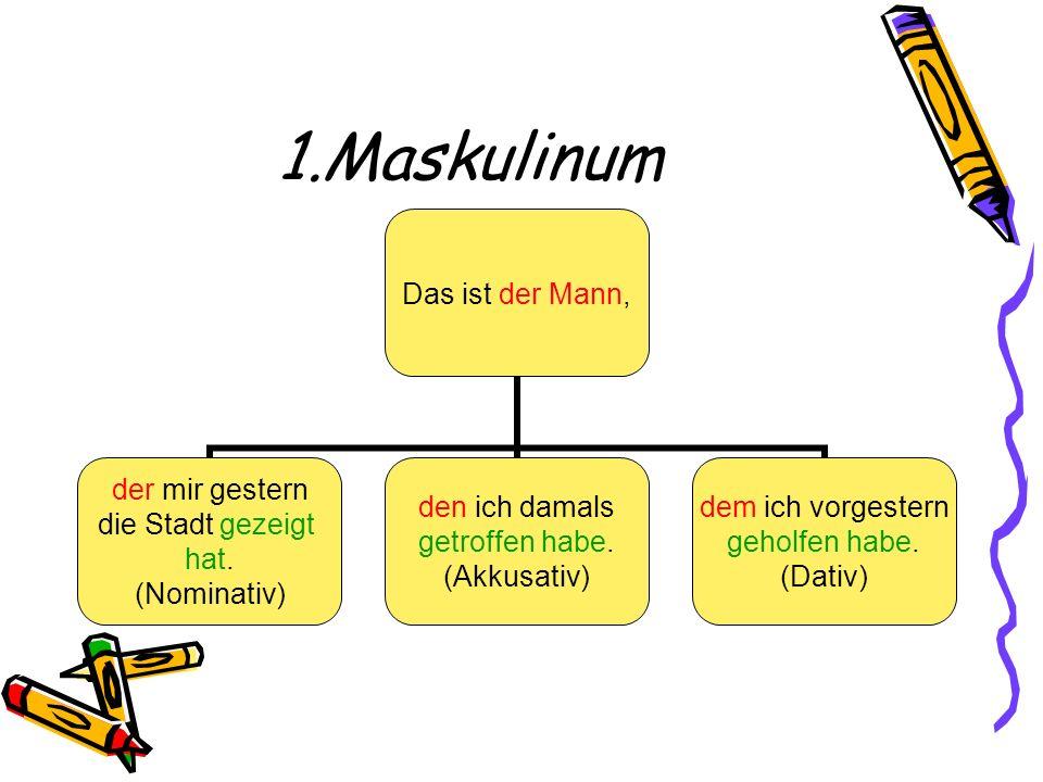 1.Maskulinum