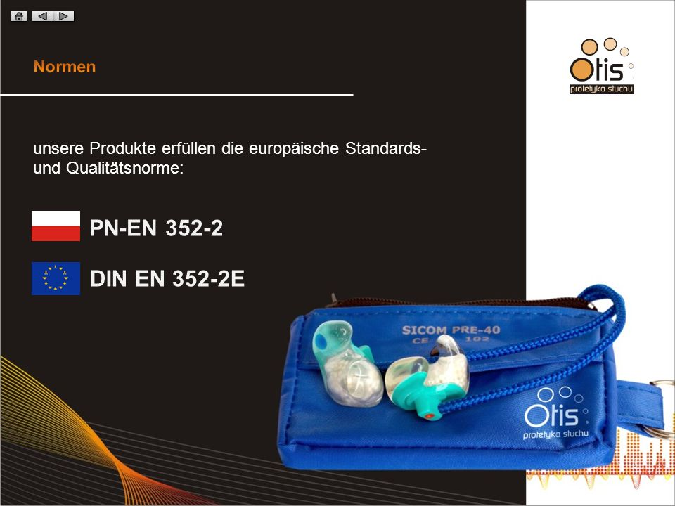 Normen unsere Produkte erfüllen die europäische Standards- und Qualitätsnorme: PN-EN 352-2.