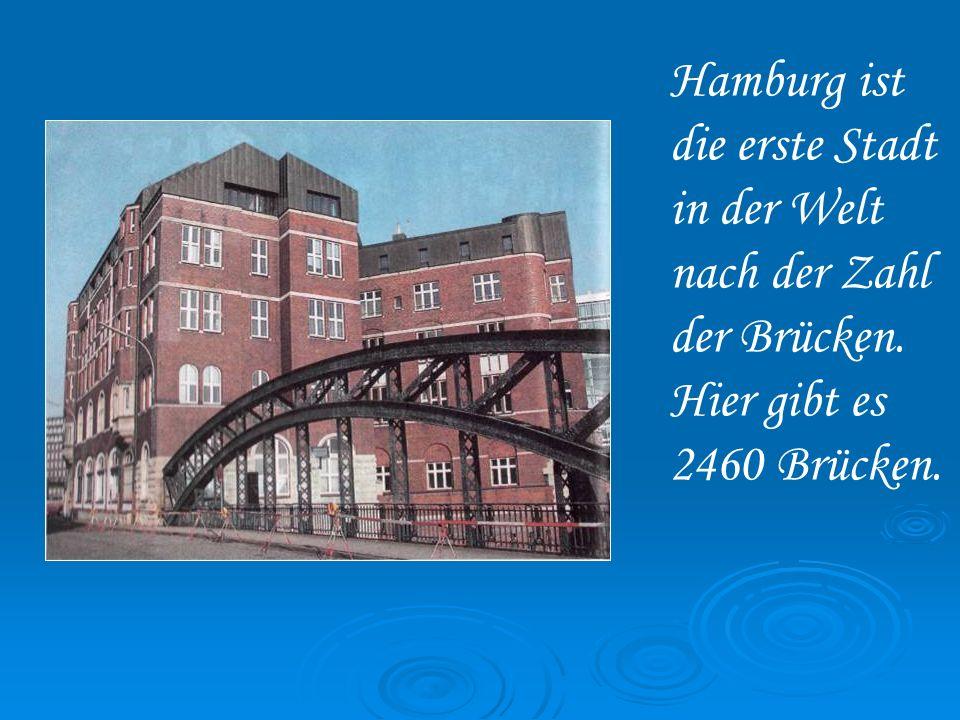 Hamburg ist die erste Stadt in der Welt nach der Zahl der Brücken