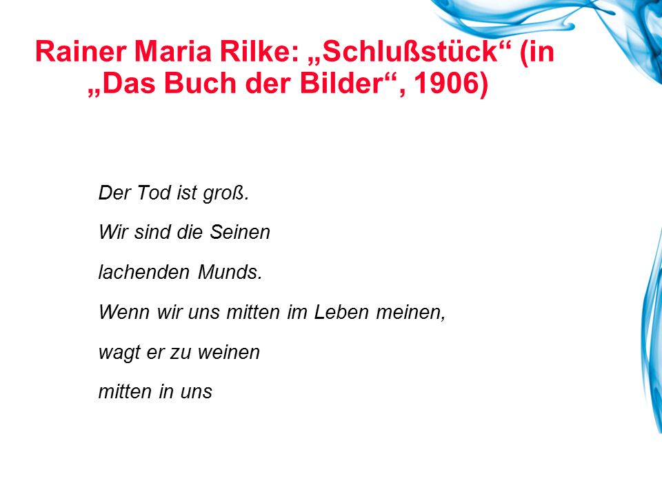 """Rainer Maria Rilke: """"Schlußstück (in """"Das Buch der Bilder , 1906)"""