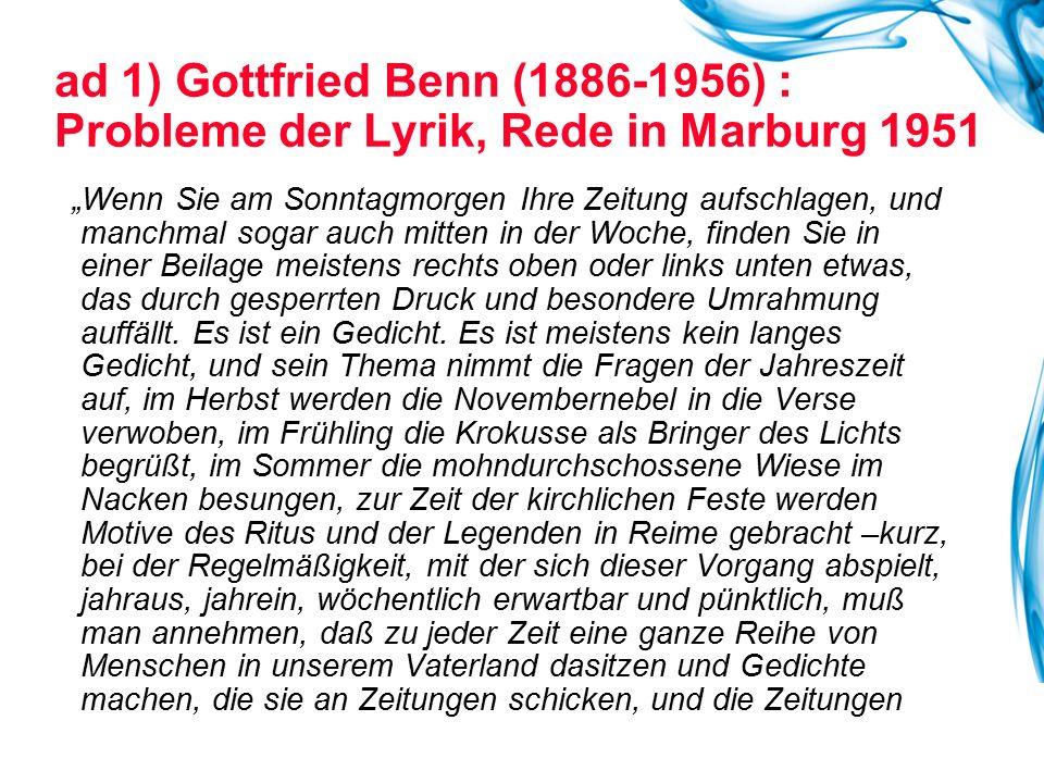 ad 1) Gottfried Benn (1886-1956) : Probleme der Lyrik, Rede in Marburg 1951