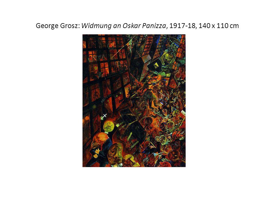 George Grosz: Widmung an Oskar Panizza, 1917-18, 140 x 110 cm