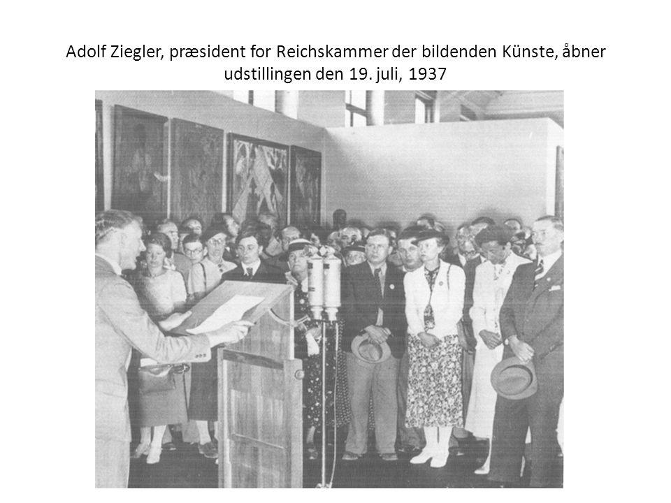 Adolf Ziegler, præsident for Reichskammer der bildenden Künste, åbner udstillingen den 19.