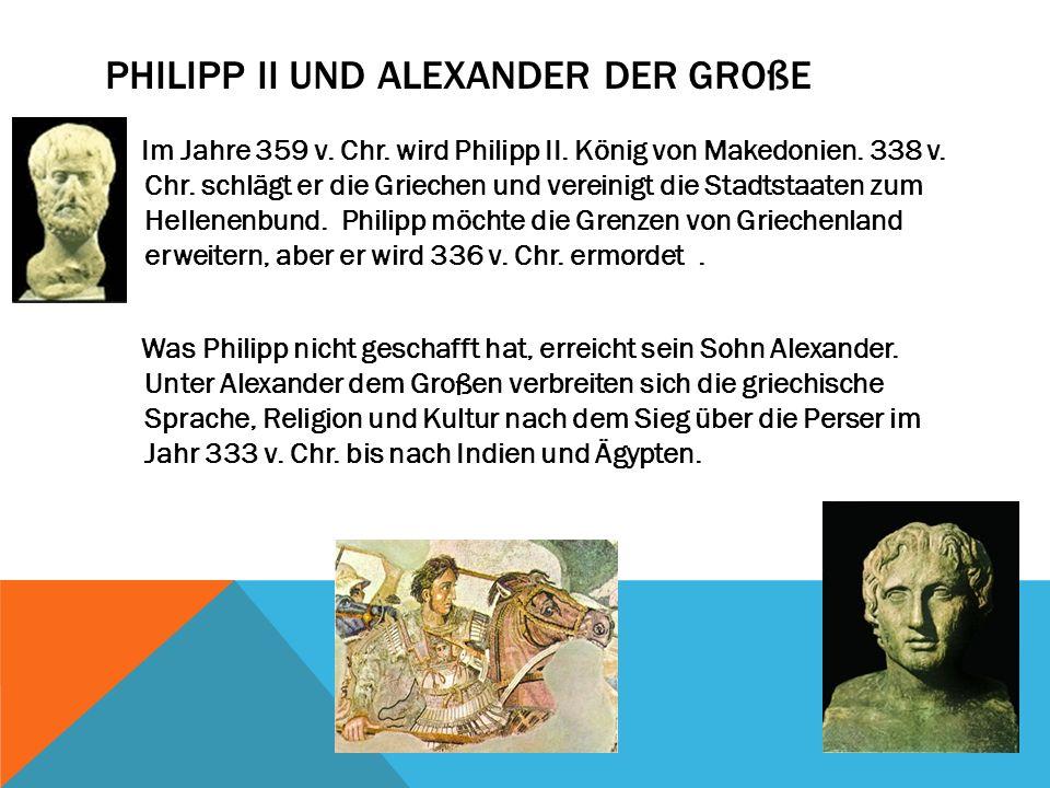 Philipp II und alexander der große