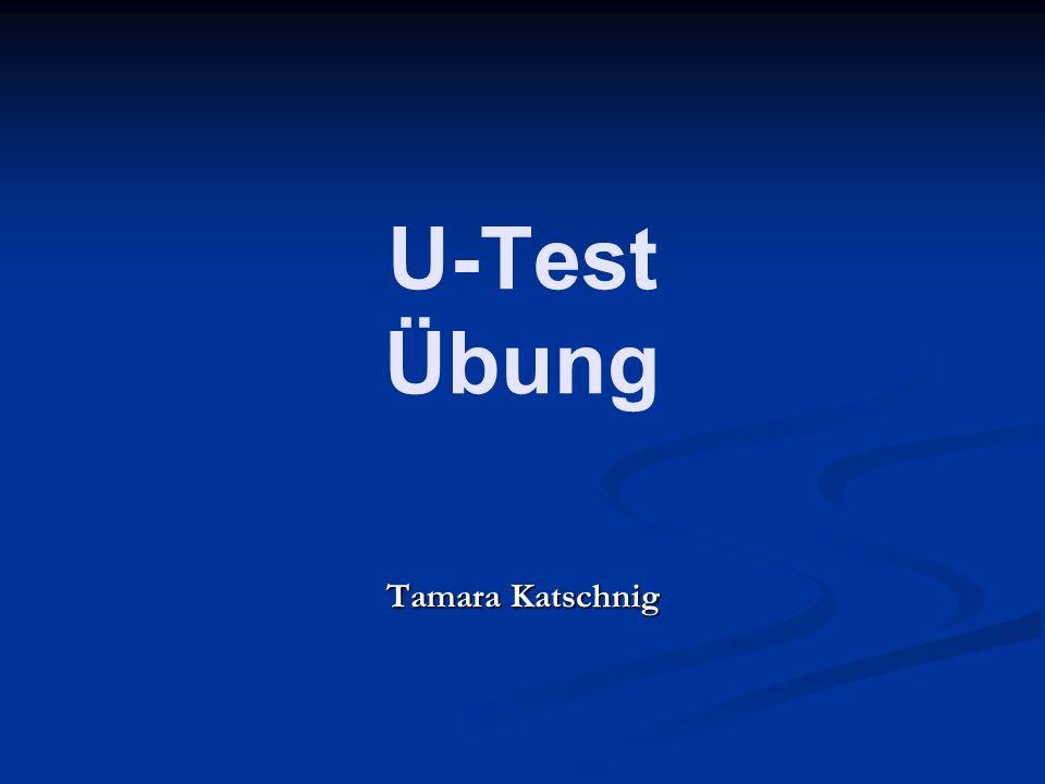 U-Test Übung Tamara Katschnig