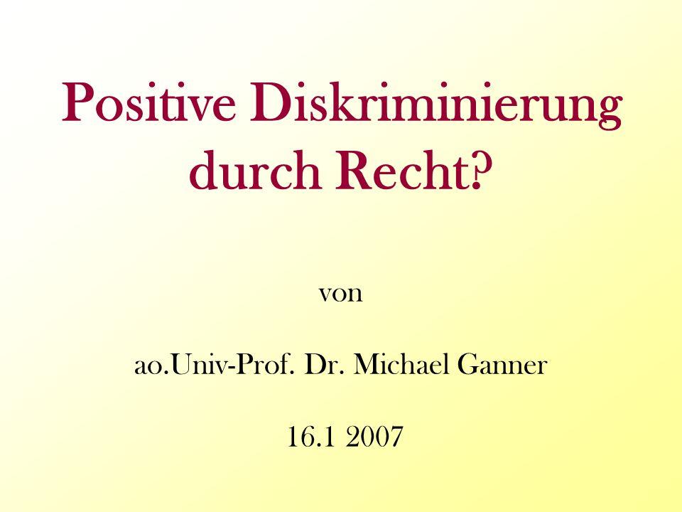 Positive Diskriminierung durch Recht. von ao. Univ-Prof. Dr