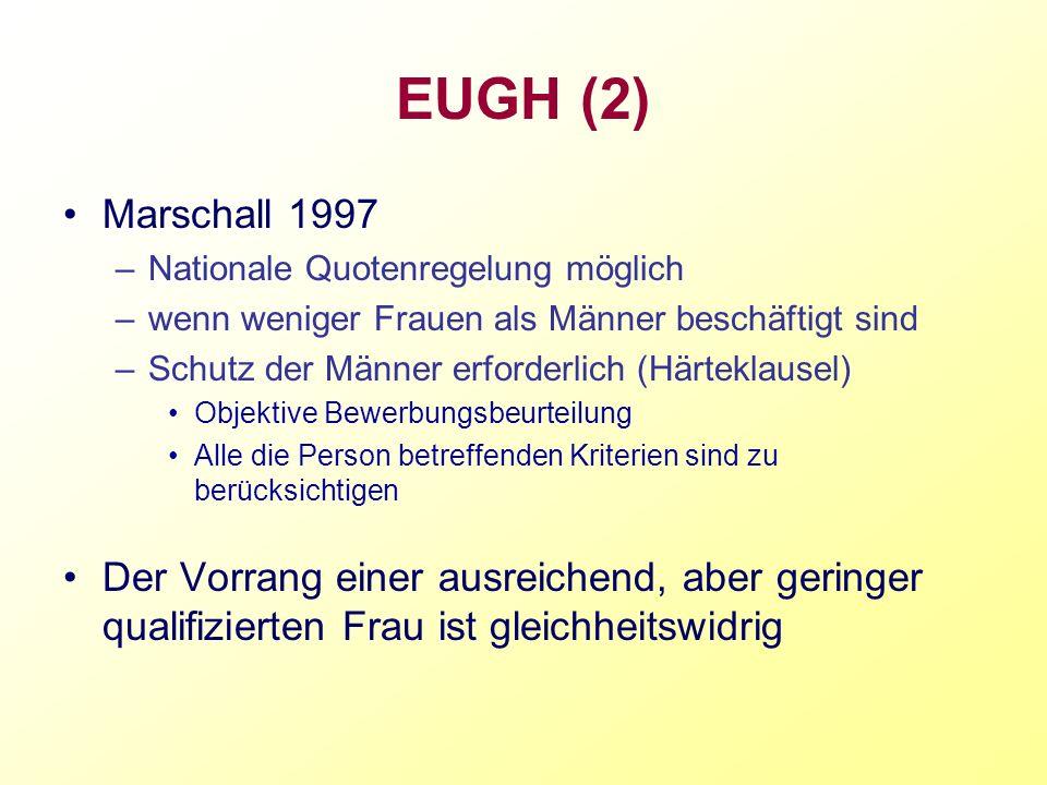 EUGH (2) Marschall 1997. Nationale Quotenregelung möglich. wenn weniger Frauen als Männer beschäftigt sind.