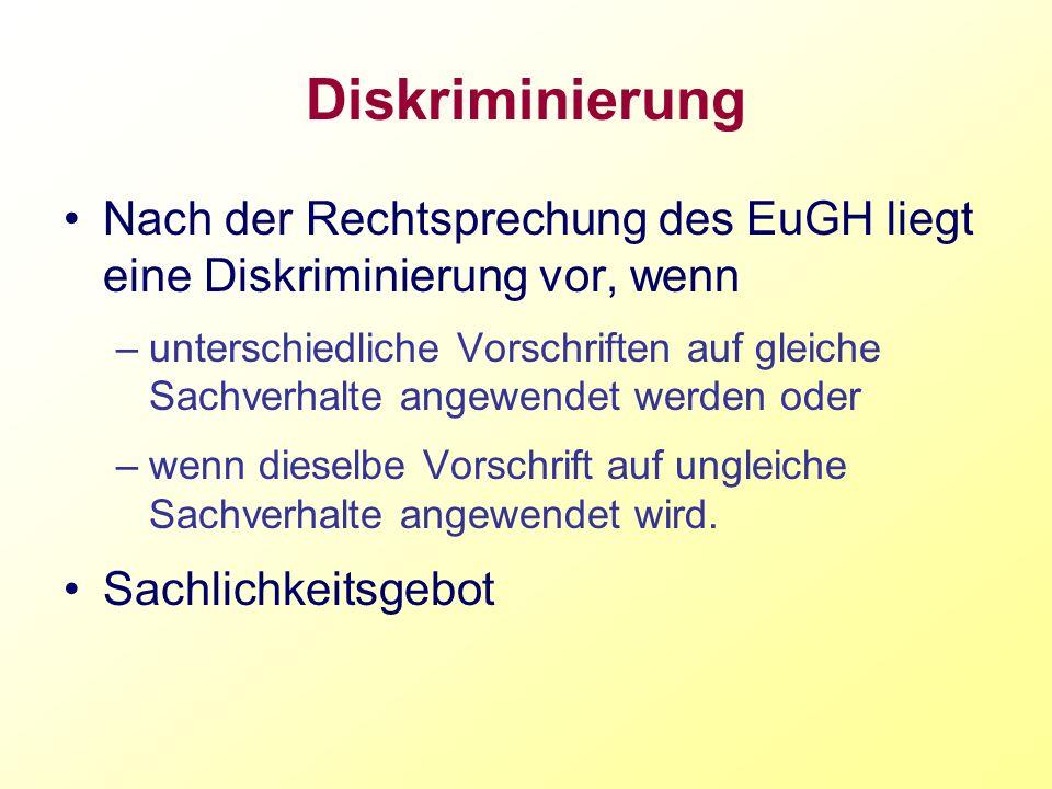 Diskriminierung Nach der Rechtsprechung des EuGH liegt eine Diskriminierung vor, wenn.