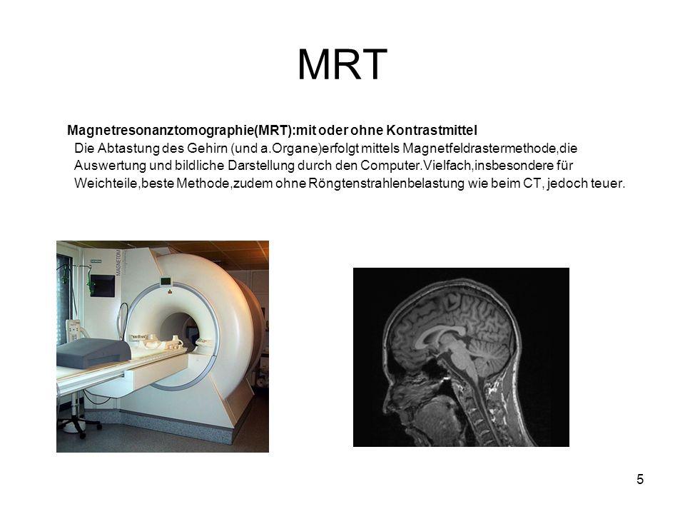 MRT Magnetresonanztomographie(MRT):mit oder ohne Kontrastmittel