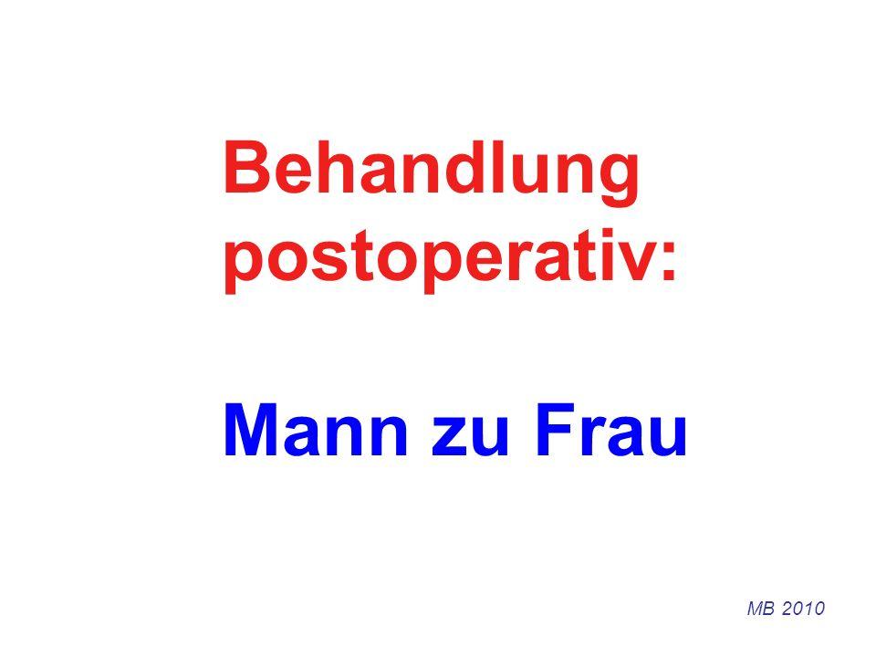 Behandlung postoperativ: Mann zu Frau MB 2010