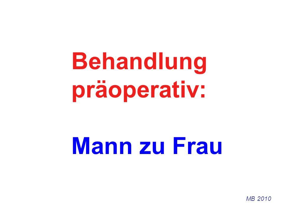 Behandlung präoperativ: Mann zu Frau MB 2010