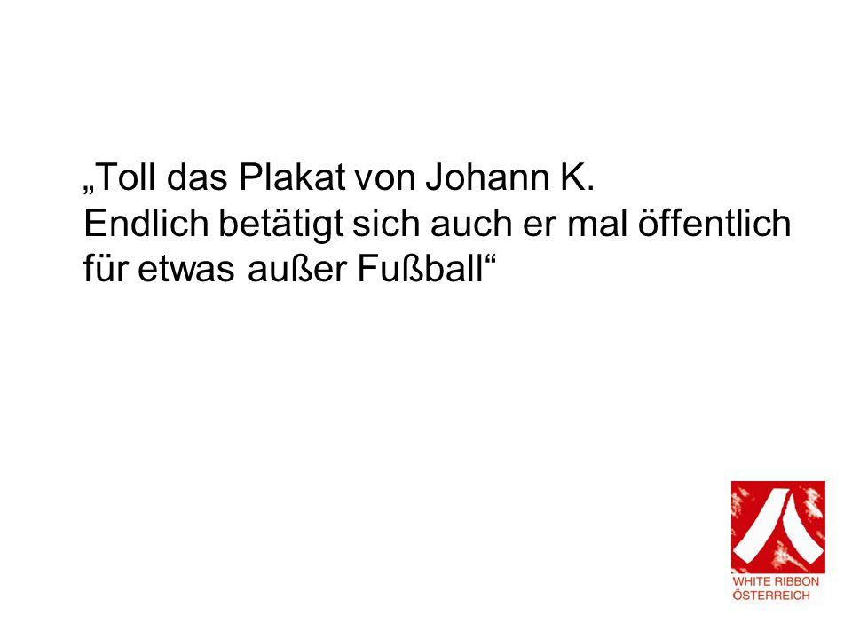 """""""Toll das Plakat von Johann K"""
