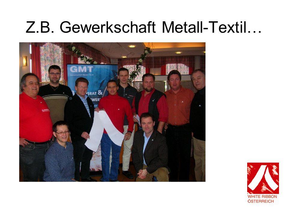 Z.B. Gewerkschaft Metall-Textil…