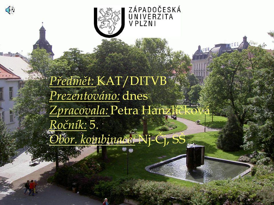 Předmět: KAT/DITVB Prezentováno: dnes Zpracovala: Petra Hanzlíčková Ročník: 5.