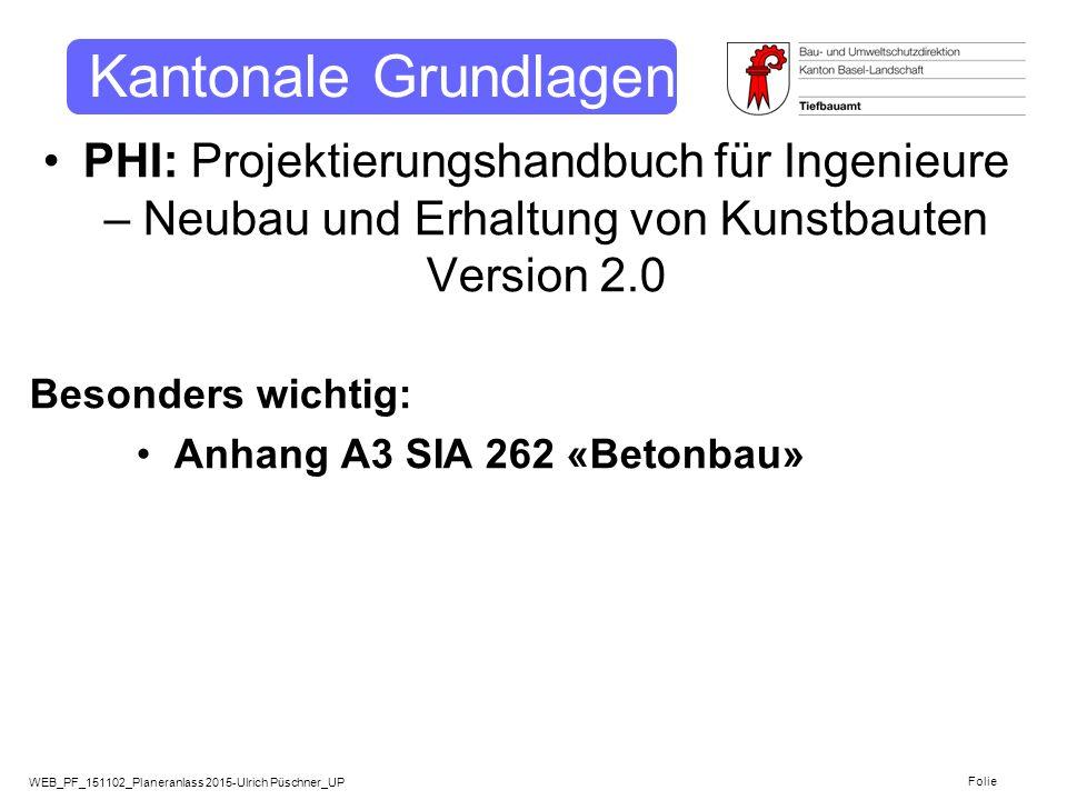 Kantonale Grundlagen PHI: Projektierungshandbuch für Ingenieure – Neubau und Erhaltung von Kunstbauten Version 2.0.