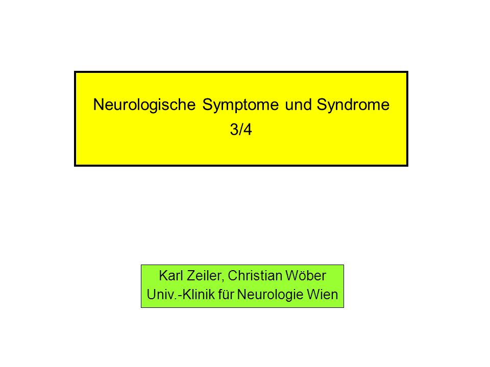 Neurologische Symptome und Syndrome 3/4