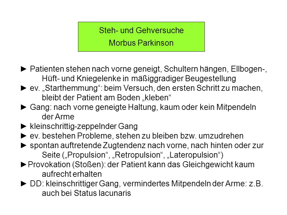 Steh- und Gehversuche Morbus Parkinson. ► Patienten stehen nach vorne geneigt, Schultern hängen, Ellbogen-,