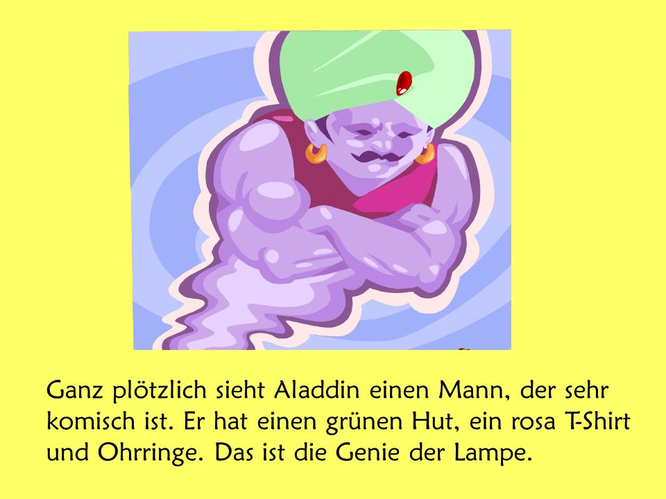 Ganz plötzlich sieht Aladdin einen Mann, der sehr komisch ist