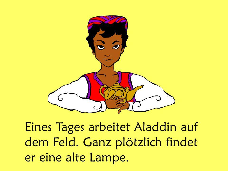 Eines Tages arbeitet Aladdin auf dem Feld