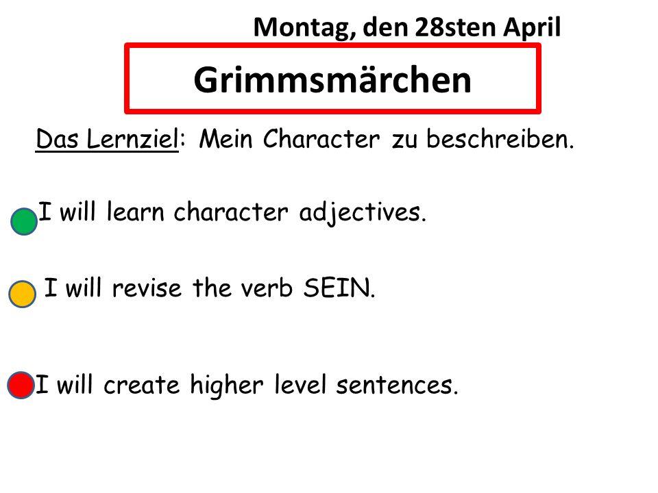 Grimmsmärchen Montag, den 28sten April