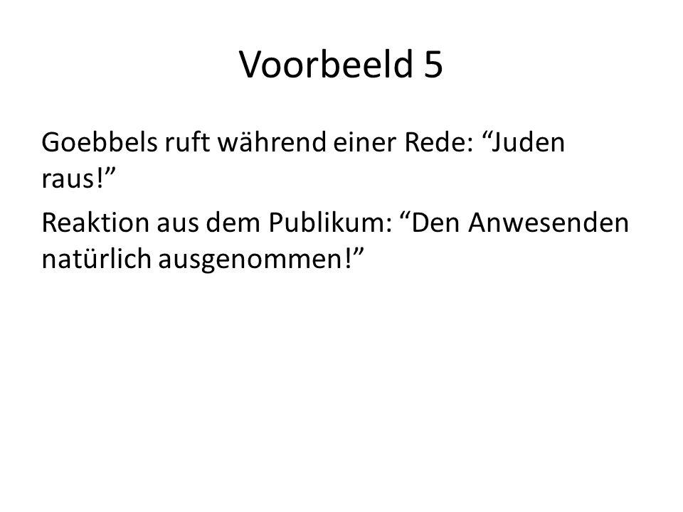 Voorbeeld 5 Goebbels ruft während einer Rede: Juden raus!