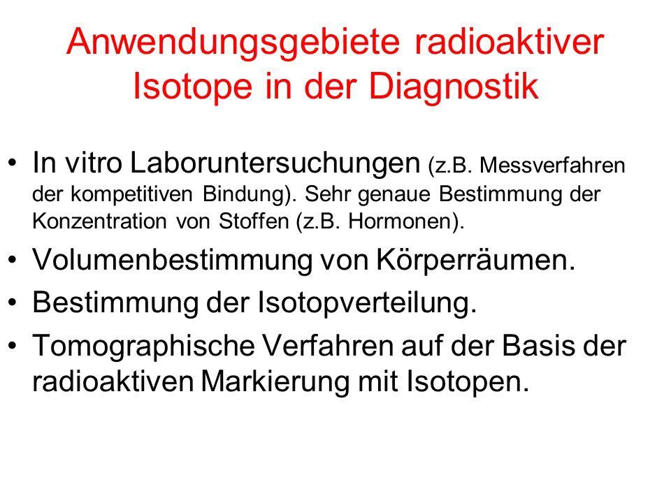 Anwendungsgebiete radioaktiver Isotope in der Diagnostik