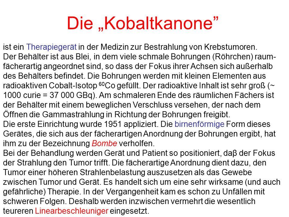 """Die """"Kobaltkanone ist ein Therapiegerät in der Medizin zur Bestrahlung von Krebstumoren."""