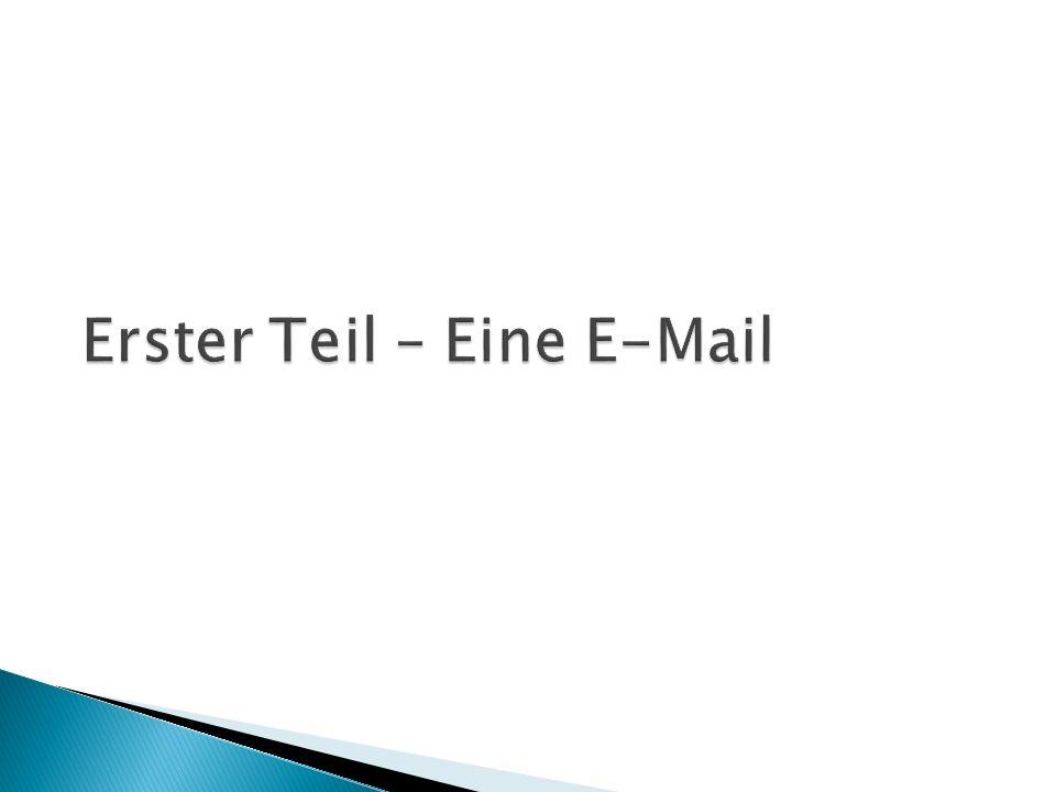 Erster Teil – Eine E-Mail