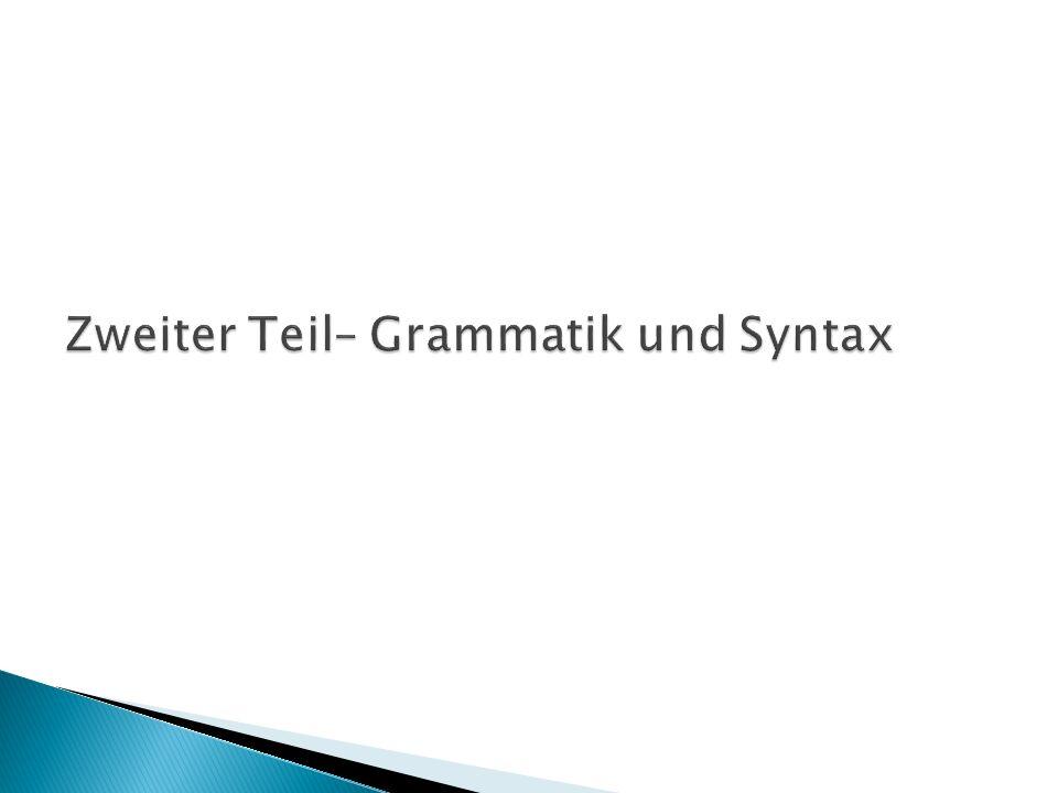 Zweiter Teil– Grammatik und Syntax
