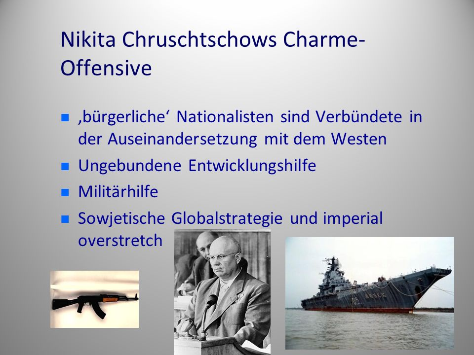 Nikita Chruschtschows Charme-Offensive