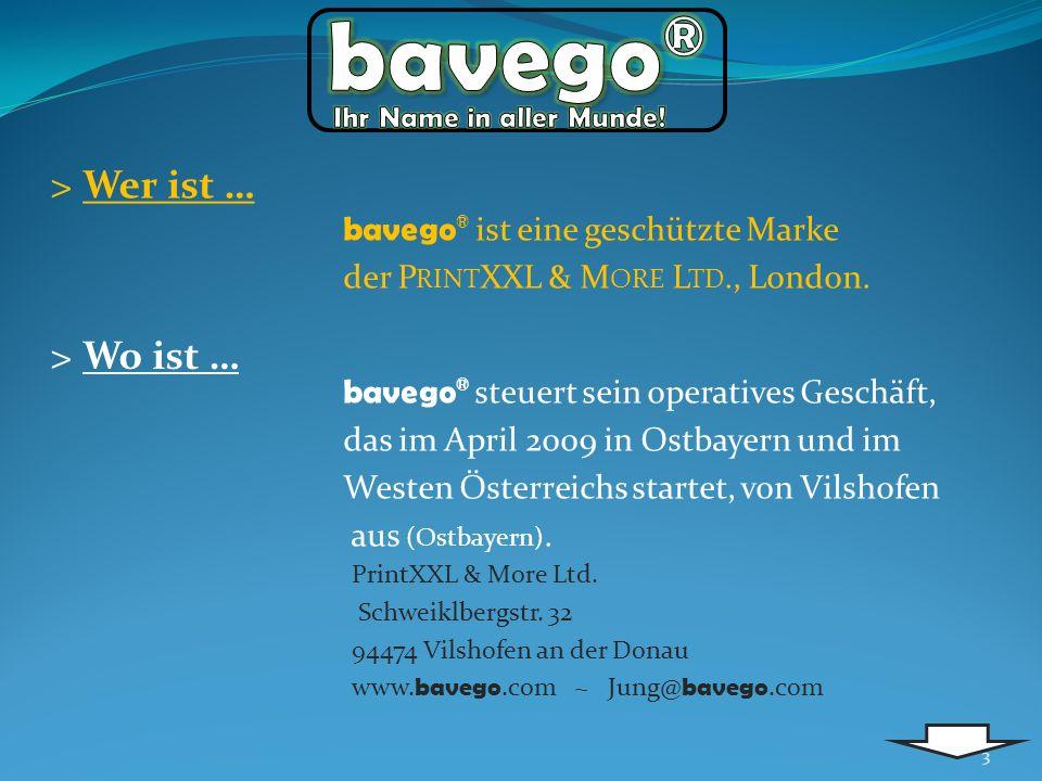 bavego® Ihr Name in aller Munde! > Wer ist … > Wo ist …