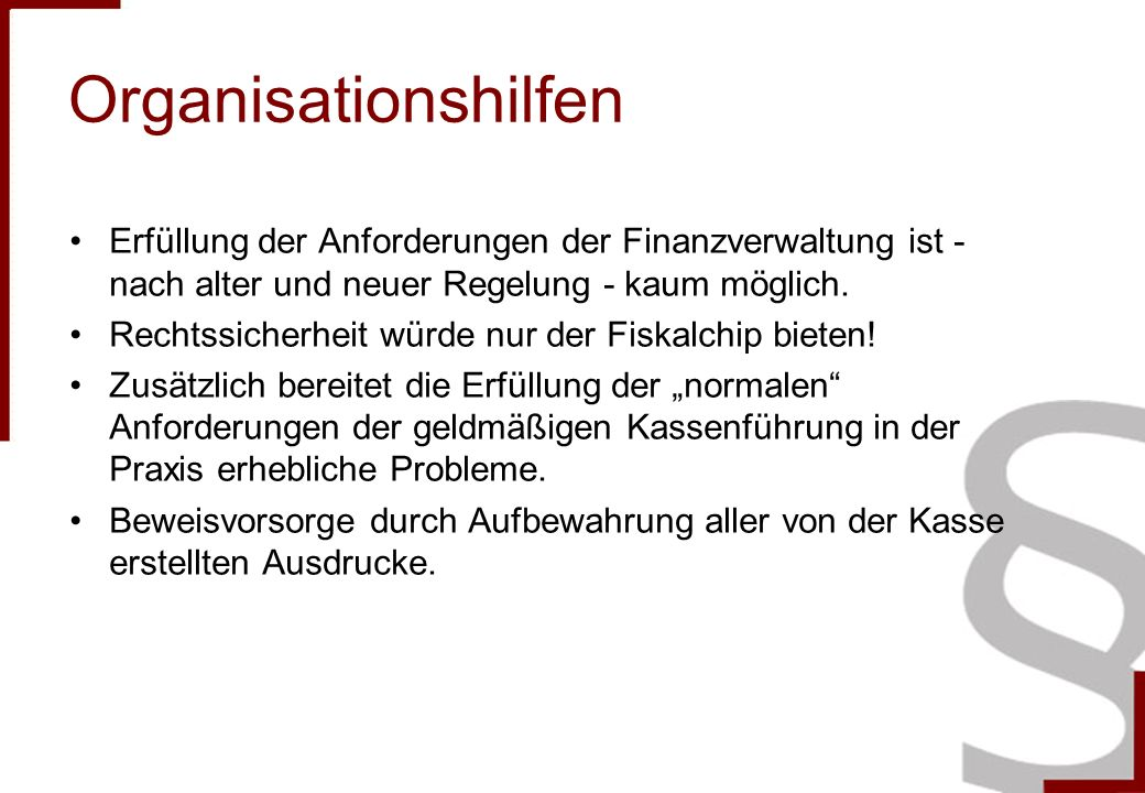 Organisationshilfen Erfüllung der Anforderungen der Finanzverwaltung ist - nach alter und neuer Regelung - kaum möglich.