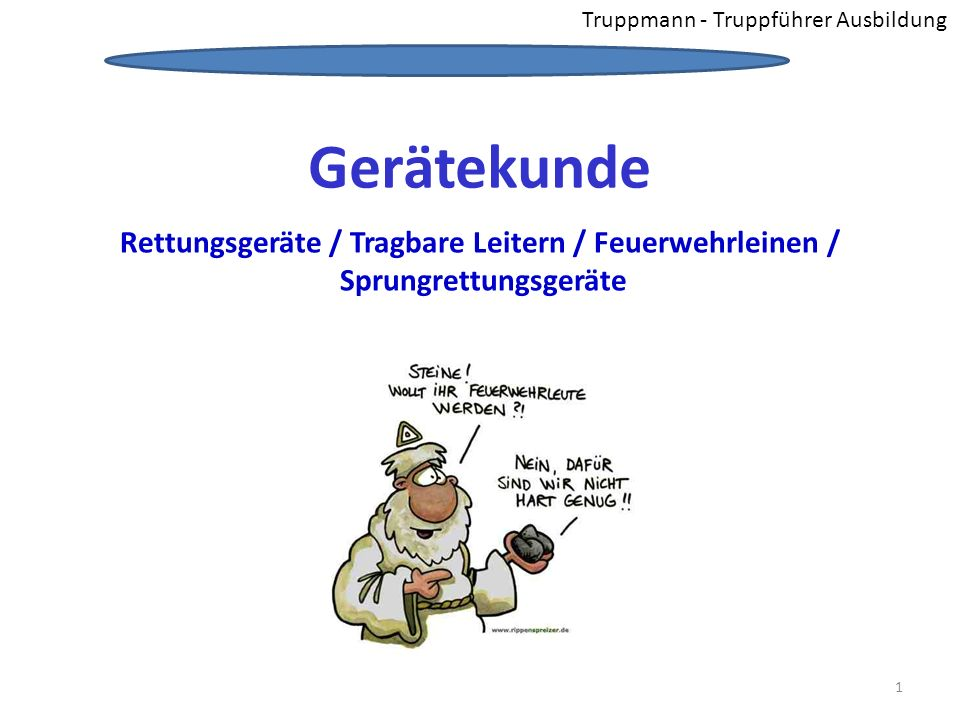 Gerätekunde Rettungsgeräte / Tragbare Leitern / Feuerwehrleinen /