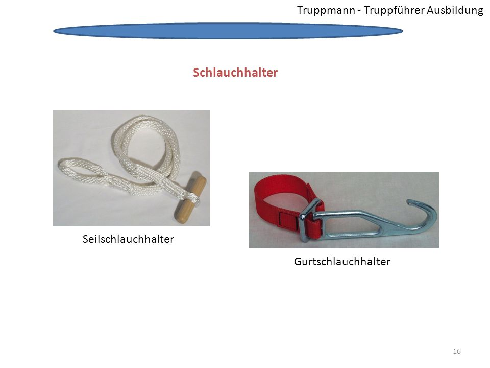 Schlauchhalter Truppmann - Truppführer Ausbildung Seilschlauchhalter