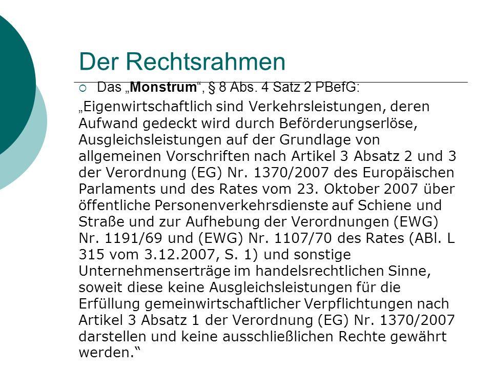 """Der Rechtsrahmen Das """"Monstrum , § 8 Abs. 4 Satz 2 PBefG:"""