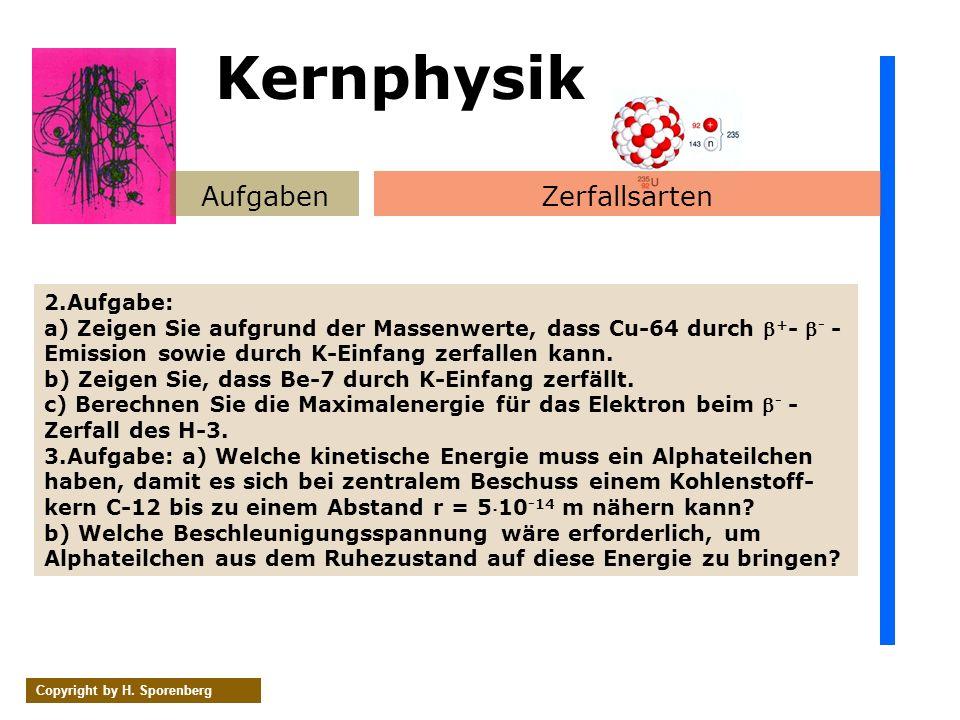Kernphysik Aufgaben Zerfallsarten 2.Aufgabe: