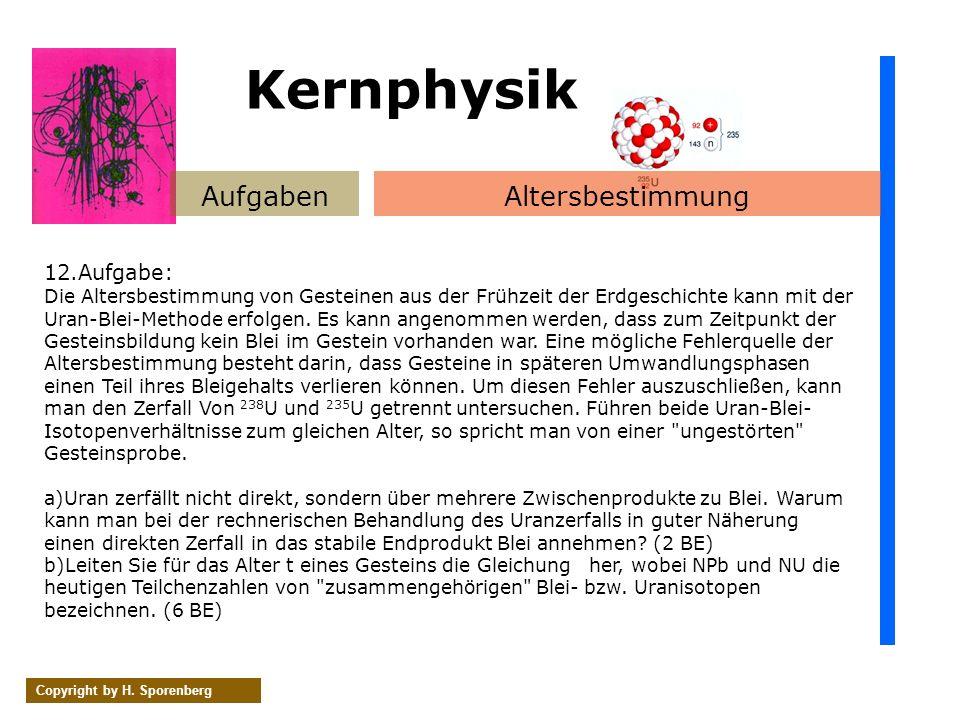 Kernphysik Aufgaben Altersbestimmung 12.Aufgabe:
