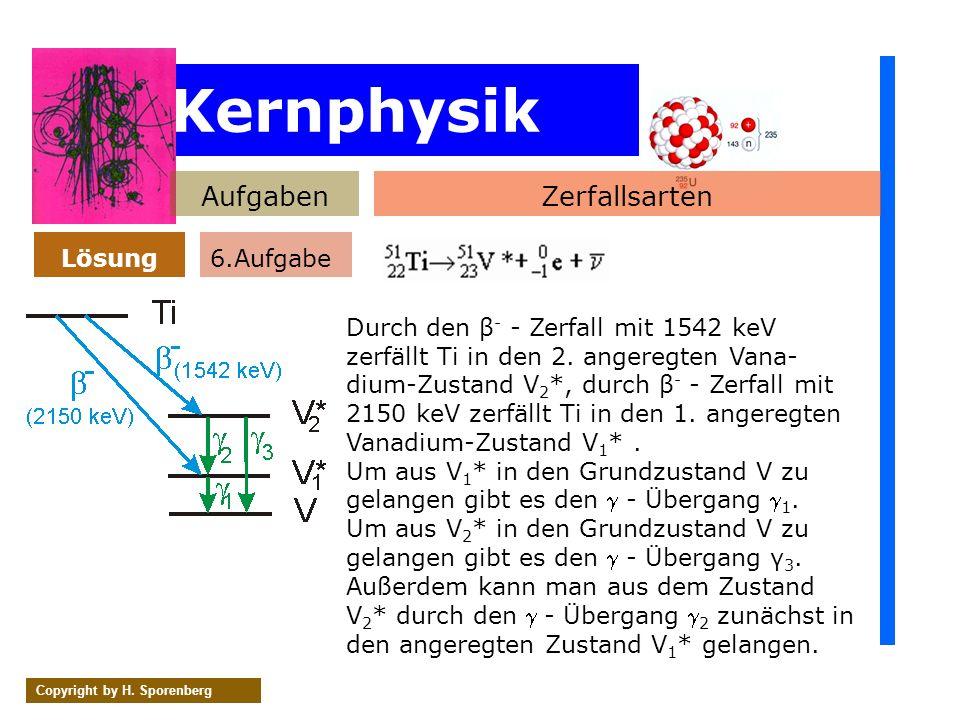 Kernphysik Aufgaben Zerfallsarten Lösung 6.Aufgabe