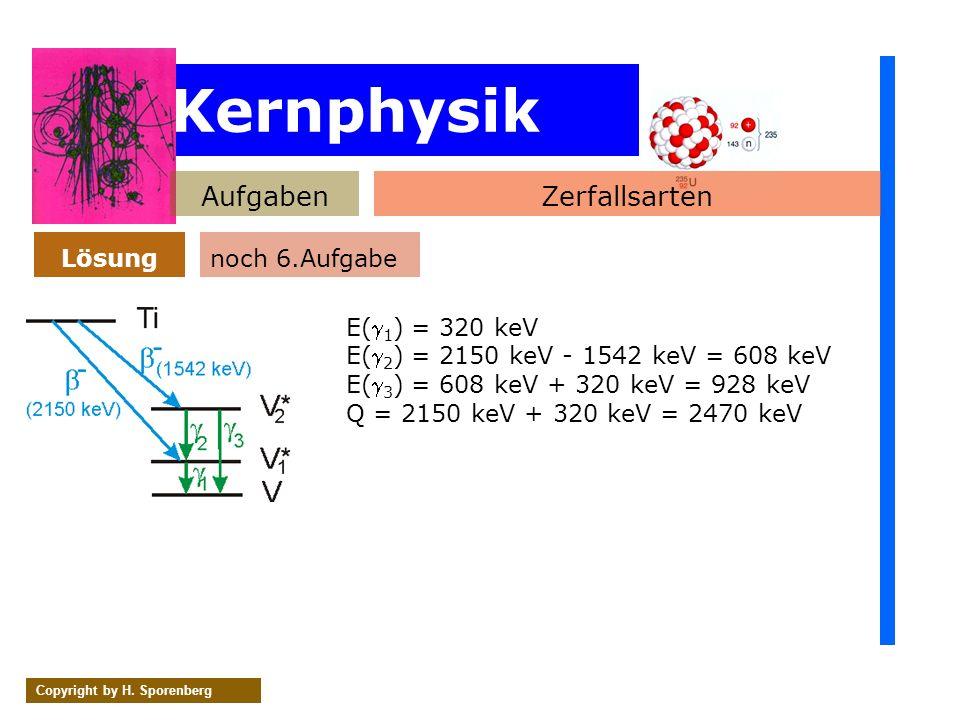 Kernphysik Aufgaben Zerfallsarten Lösung noch 6.Aufgabe